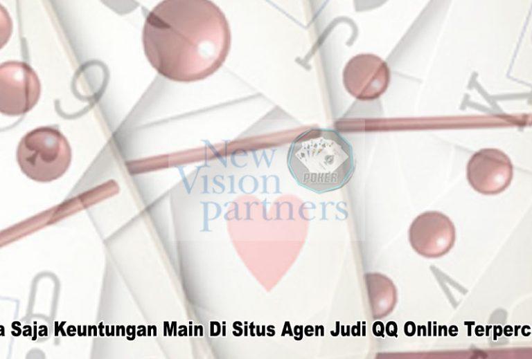 QQ Online Terpercaya Apa Saja Keuntungan Main - QQ Judi Online
